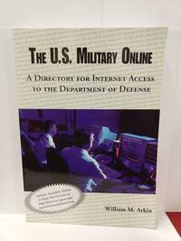 The U.S. Military Online: a Directory for Internet Access to the Department of Defense (Association
