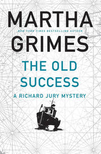 The Old Success by Martha Grimes - 2019