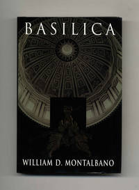 Basilica  - 1st Edition/1st Printing by  William D Montalbano - First Edition; First Printing - 1998 - from Books Tell You Why, Inc. (SKU: 45293)