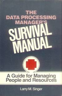 image of The Data Processing Manager's Survival Manual; a Guide for Managing People and Resources