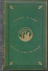 Things a Lady Would Like to Know concerning Domestic Management and Expenditure by  Henry Southgate - Hardcover - 1875 - from Eve's Book Garden (SKU: 030622)
