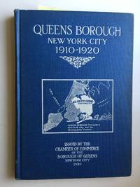 Queens Borough, New York City, 1910-1920: The Borough Of  Homes And Industry