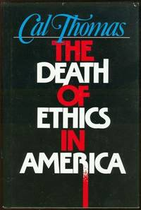 DEATH OF ETHICS IN AMERICA