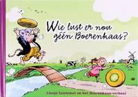 image of Wie Lust Er Nou Geen Boerenkaas?: Liesje Lentewei En Het Boerenkaas-Verhaal