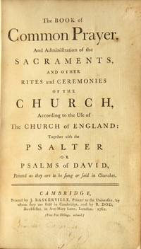 The Book of Common Prayer and the administration of the sacraments ... together with the Psalter..
