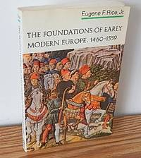 The Foundations of Early Modern Europe, 1460-1559 by  Jr Eugene F. Rice - Paperback - 1970 - from Books from Benert (SKU: 000505)