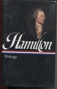 Alexander Hamilton ; Writings (Library of America Founders Collection)   Writings (Library of America Founders Collection)