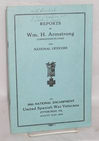 image of Reports of Wm. H. Armstrong, Commander-in-Chief and National officers to 36th National Encampment United Spanish War Veterans: Pittsburgh, PA, August 19 - 23, 1934