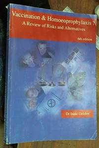 image of Vaccination & Homoeoprophylaxis?: A Review of Risks and Alternatives - 6th Edition