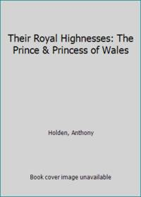 Their Royal Highnesses: The Prince & Princess of Wales