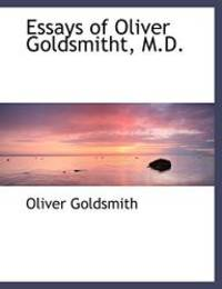 Essays of Oliver Goldsmitht  MD. Large Print Edition M. D.