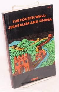 The fourth wall: Jerusalem and China