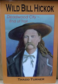 Wild Bill Hickok:  Deadwood City, End of Trail