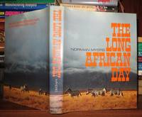 THE LONG AFRICAN DAY by  Norman Myers - First Edition; First Printing - 1972 - from Rare Book Cellar (SKU: 66820)
