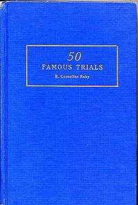 50 Famous Trials. by  R. Cornelius Raby - Hardcover - 1937 - from Quinn & Davis Booksellers and Biblio.com