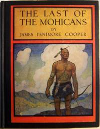 The Last of the Mohicans. A Narrative of 1757. Illustrated by N.C. Wyeth.