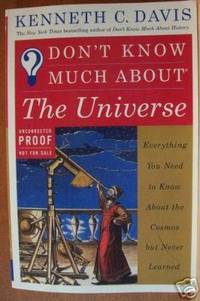DON'T KNOW MUCH ABOUT THE UNIVERSE Uncorrected Proof