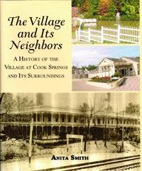 image of The Village and Its Neighbors: A History of the Village at Cook Springs and Its Surroundings