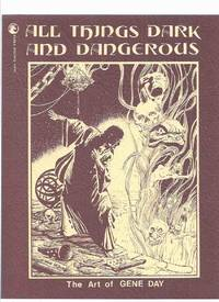 All Things Dark and Dangerous: The Art of Gene Day -Signed 5 x By the Artist # 00 of 50 Copies (with 4 Hand Coloured Illustrations )(inc. Solomon Kane, Star Wars; Nyarlathotep; Dorian Hawkmoon, Shadow; Doc Savage, The White Rabbit, Samurai Warriors, etc)