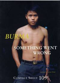 BURMA: SOMETHING WENT WRONG.  THE PHOTOGRAPHY OF CHAN CHAO.; Afterword by Amitav Ghosh