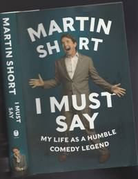 I Must Say:  My Life as a Humble Comedy Legend   -(SIGNED)-