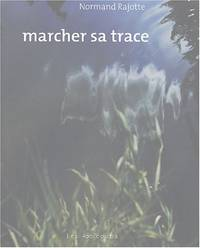 Marcher sa trace : Photographies 1983-2003