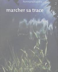 Marcher sa trace: Photographies 1983-2003