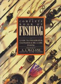 THE COMPLETE BOOK OF FISHING A Guide to Freshwater Saltwater & Big-Game  Fishing