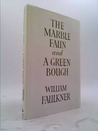 image of The Marble Faun and A Green Bough : Poems