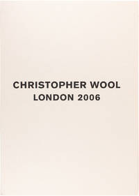 Christopher Wool: London 2006 (Signed First Edition)