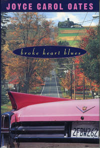 BROKE HEART BLUES: A NOVEL ..