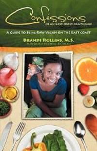 Confessions of an East Coast Raw Vegan