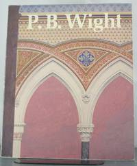 P.B. Wright: Architect, Contractor and Critic