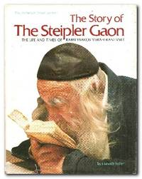 The Story Of The Steipler Gaon The Life and Times of Rabbi Yaakov Yisrael  Kanievsky