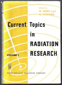 Current Topics in Radiation Research.  Volume I