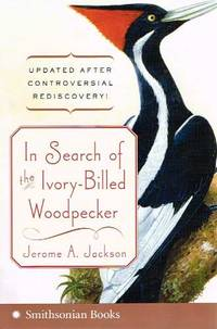In Search of the Ivory-Billed Woodpecker [PB]