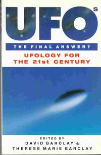 UFOs The Final Answer?  Ufology for the 21st Century