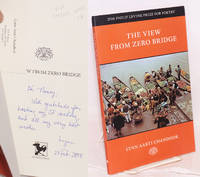 The view from Zero Bridge; 2006 Philip Levine Prize for poetry selected by Corrine Clegg Hales