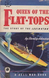Queen of the Flat-Tops: The Story of the Lexington (A Dell War Book) (Dell Book 37)