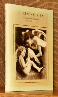 image of A PERSONAL VIEW PHOTOGRAPHY IN THE COLLECTIN OF PAUL F. WALTER