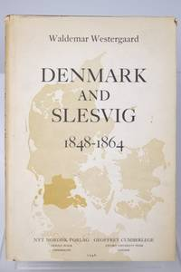 DENMARK AND SLESVIG (1848-1864) WITH A COLLECTION OF ILLUSTRATIVE LETTERS BY DANIEL BRUHN,...