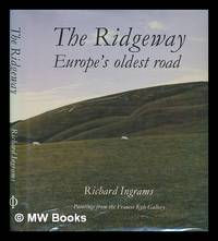 The Ridgeway : Europe's oldest road / Richard Ingrams ; [with] paintings from the Francis Kyle...