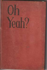 Oh Yeah? (1931 FirstEdition) by Edward Angly ( compiled by) - First edition - 1931 - from Pontaccio and Biblio.com
