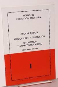 Accion directa, Autogestion y Democracia, Autogestion y Anarcosindicalismo