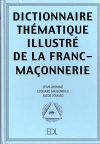 Dictionnaire thématique illustré de la Franc-Maçonnerie