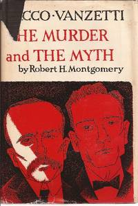 Sacco-Vanzetti The Murder and the Myth
