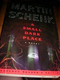 A Small Dark Place  (Advance Reader's Edition)