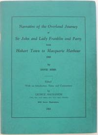 Narrative of the Overland Journey of Sir John and Lady Franklin and party from Hobart Town to...