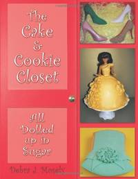 The Cake & Cookie Closet: All Dolled Up In Sugar