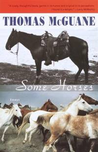 Some Horses : Essays by Thomas McGuane - Paperback - 2000 - from ThriftBooks (SKU: G0375724524I3N01)